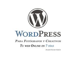 WordPress para Fotógrafos y Creativos: Tu web online en 7 días